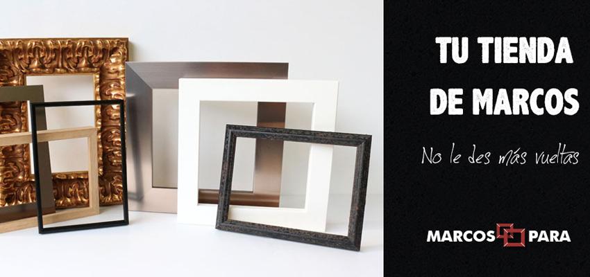 Marcos para ¡Todos!… (y para casi todo) - Tienda de marcos de madera y marcos de aluminio a medida online